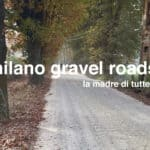 Milano Gravel 5.0 e percorsi gravel, come comportarsi?